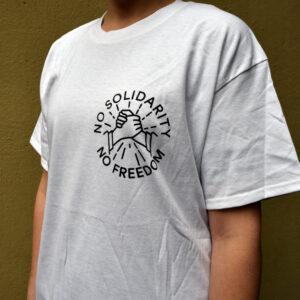 T-Shirt no solidarity no freedom